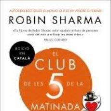 Libros: EL CLUB DE LES 5 DE LA MATINADA: CONTROLA ELS TEUS MATINS, IMPULSA LA TEVA VIDA. Lote 217970881