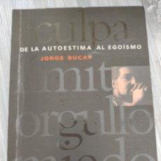 Libros: DE LA AUTOESTIMA AL EGOISMO. JORGE BUCAY. Lote 218121007