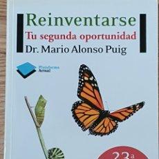 Libros: REINVENTARSE. TU SEGUNDA OPORTUNIDAD. MARIO ALONSO PUIG. Lote 218326575