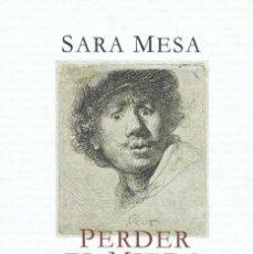 Libros: PERDER EL MIEDO. UN MANUAL PARA LA VIDA. SARA MESA. Lote 218490472