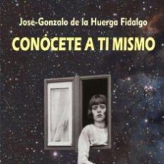 Libros: CONOCETE A TI MISMO,LA POESIA Y EL MENSAJE DE LOS ASTROS...JOSE DE LA HUERGA,PUBLICACIONES ARENAS. Lote 219027755