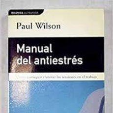 Libros: MANUAL DEL ANTIESTRÉS PAUL WILSON. Lote 220626215
