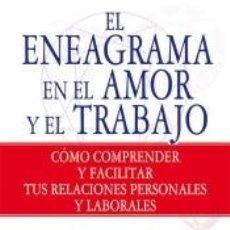 Libros: EL ENEAGRAMA EN EL AMOR Y EL TRABAJO: CÓMO COMPRENDER Y FACILITAR TUS RELACIONES PERSONALES Y. Lote 221077620
