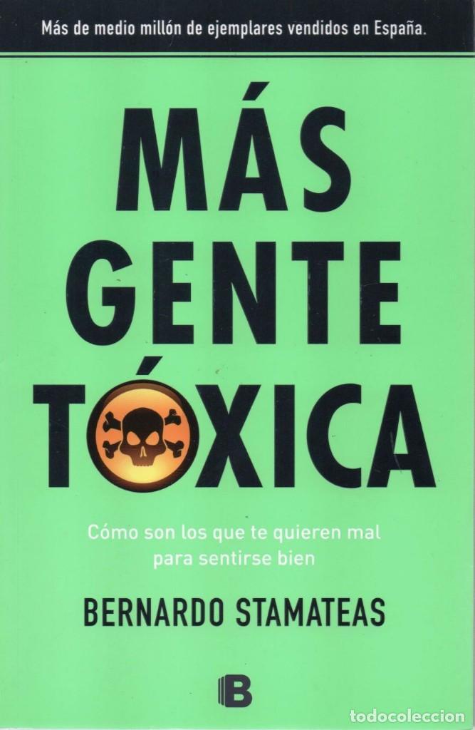 MAS GENTE TOXICA DE BERNARDO STAMATEAS - EDICIONES B, 2014 (NUEVO) (Libros Nuevos - Humanidades - Autoayudas)