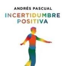 Libros: INCERTIDUMBRE POSITIVA. Lote 221260407