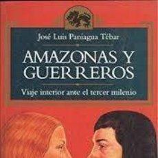 Libros: AMAZONAS Y GUERREROS VIAJE INTERIOR ANTE EL TERCER MILENIO JOSÉ LUIS PANIAGUA TÉBAR. Lote 221536302