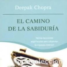 Libros: EL CAMINO DE LA SABIDURÍA DEEPAK CHOPRA. Lote 221576982