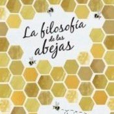 Libros: LA FILOSOFÍA DE LAS ABEJAS. Lote 222571003