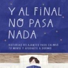 Libros: Y AL FINAL NO PASA NADA. Lote 222627963