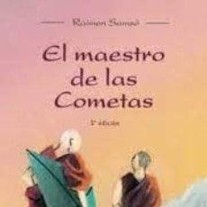 Libros: EL MAESTRO DE LAS COMETAS RAIMÓN SAMSÓ. Lote 222706137