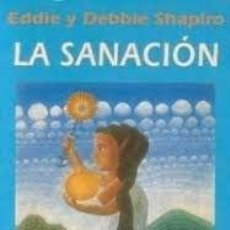 Libros: LA SANACIÓN EDDIE Y DEBBIE SHAPIRO. Lote 222708716