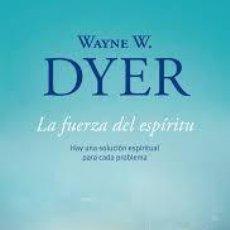 Libros: LA FUERZA DEL ESPÍRITU WAYNE W DYER. Lote 226019110