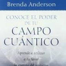 Libros: CONOCE EL PODER DE TU CAMPO CUÁNTICO BRENDA ANDERSON. Lote 226024945