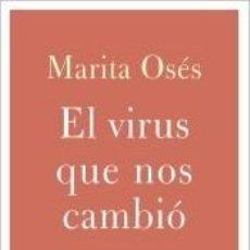 Libros: EL VIRUS QUE NOS CAMBIÓ. Lote 226462455