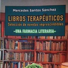 Libros: LIBROS TERAPÉUTICOS (UNA FARMACIA LITERARIA). Lote 226487565