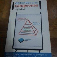 Libros: APRENDER DE LOS CAMPEONES PEP MARI PLATAFORMA EDITORIAL 2011. Lote 228859180
