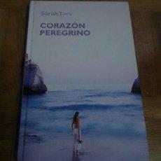 Libros: CORAZON PEREGRINO SARA YORK RBA 2006 CRECIMIENTO PERSONAL. Lote 229018255