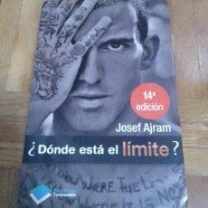 Livros: ¿DONDE ESTA EL LIMITE? JOSEF AJRAM PLATAFORMA EDITORIAL 2012. Lote 229155182
