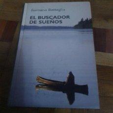 Libros: EL BUSCADOR DE SUEÑOS ROMANO BATTAGLIA RBA 2005. Lote 229159658