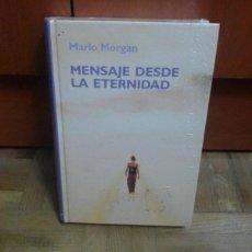 Libros: MENSAJE DESDE LA ETERNIDAD MARLO MORGAN RBA 2006 PRECINTADO SIN USAR. Lote 229474665