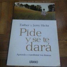 Livros: PIDE Y SE TE DARA ESTHER Y JERRY HICKS EDITORIAL URANO 2009. Lote 229478085