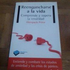 Libros: REENGANCHARSE A LA VIDA COMPRENDE Y SUPERA LA ANSIEDAD GIAMPAOLO PERNA PLATAFORMA EDITORIAL 2013. Lote 229833150