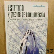 Livres: ESTÉTICA Y MEDIOS DE COMUNICACIÓN, SUEÑOS QUE EL DINERO PUEDE COMPRAR - EMILIO ROSALES MATEOS. Lote 231456755