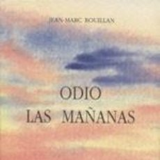 Libros: ODIO LAS MAÑANAS JEAN-MARC ROUILLAN. Lote 235650145