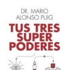 Libros: TUS TRES SUPERPODERES PARA LOGRAR UNA VIDA MÁS SANA, PRÓSPERA Y FELIZ. Lote 236317800