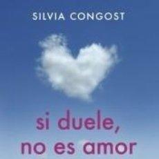 Libros: SI DUELE, NO ES AMOR. Lote 236317905