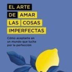 Libros: EL ARTE DE AMAR LAS COSAS IMPERFECTAS. Lote 236332400