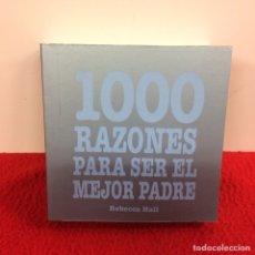Libros: 1000 RAZONES PARA SER EL MEJOR PADRE. Lote 238169900