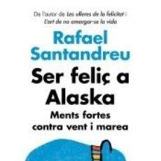 Libros: SER FELIÇ A ALASKA. Lote 242816175