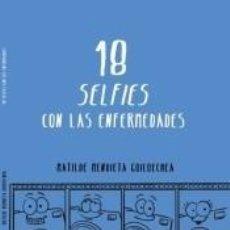 Libros: 18 SELFIES CON LAS ENFERMEDADES. Lote 243978835