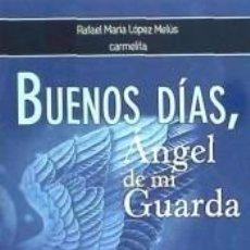 Libros: BUENOS DIAS ANGEL DE MI GUARDA. Lote 244024000