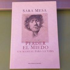 Libros: PERDER EL MIEDO UN MANUAL PARA LA VIDA SARA MESA PROMO FNAC + 5€ ENVIO CN. Lote 244188910