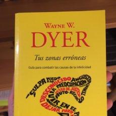 Libros: TUS ZONAS ERRÓNEAS - WAYNE. W. DYER. Lote 244439715