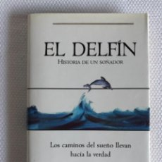 Libros: EL DELFÍN HISTORIA DE UN SOÑADOR. Lote 244881240