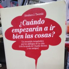 Livros: ¿CUÁNDO EMPEZARÁN A IR BIEN LAS COSAS?ABRAHAM J.TWERSKI-EDITA PAIDOS 1990. Lote 245028570