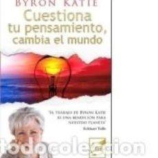 Libros: CUESTIONA TU PENSAMIENTO, CAMBIA EL MUNDO. Lote 245408660