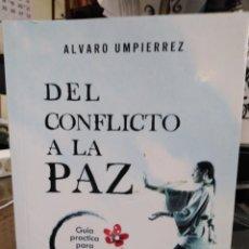 Libros: DEL CONFLICTO A LA PAZ-ÁLVARO UMPIERREZ-GUIA PRÁCTICA PARA SOLUCIONAR PROBLEMAS-EDITA CORONABOREALIS. Lote 245533645