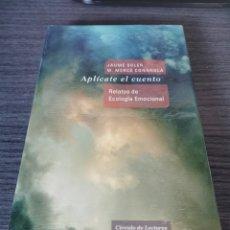 Libros: APLÍCATE EL CUENTO - JAUME SOLER Y M. MERCE CONANGLA - NUEVO PRECINTADO. Lote 247749835