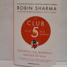 Libros: EL CLUB DE LAS 5 DE LA MAÑANA DE ROBIN SHARMA. Lote 277849528