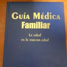 Libros: GUÍA MÉDICA FAMILIAR LA SALUD EN LA TERCERA EDAD. Lote 249286320