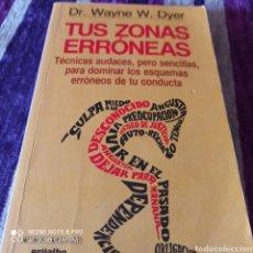 "Livros: WAYNE W. DYER, PSICOLÓGICA Y AUTOAYUDA. ""TUS ZONAS ERRÓNEAS"". Lote 252471540"