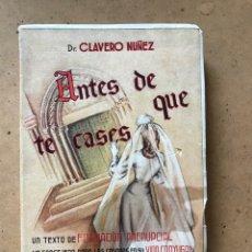 """Libros: LIBRO """"ANTES DE QUE TE CASES"""" DE DOCTOR CLAVERO NUÑEZ. Lote 252633680"""