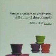 Libros: VIRTUDES Y SENTIMIENTOS SOCIALES PARA ENFRENTAR EL DESCONSUELO. Lote 253435250