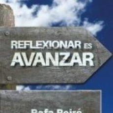 Libros: REFLEXIONAR ES AVANZAR. Lote 253450375