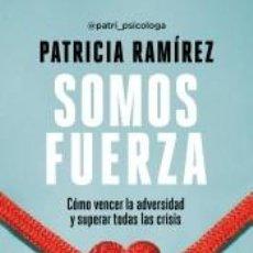 Libros: SOMOS FUERZA. LIBRO FIRMADO. Lote 253480390