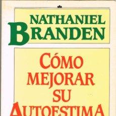 Libros: COMO MEJORAR SU AUTOESTIMA - NATHANIEL BRANDEN. Lote 254437810